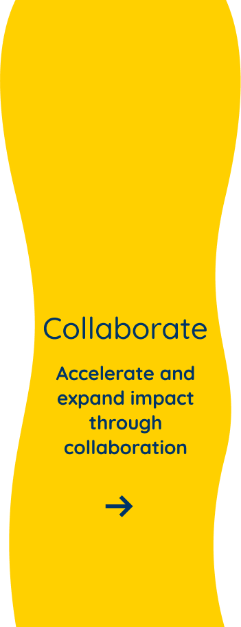 Accelerate and expand impact through collaboration