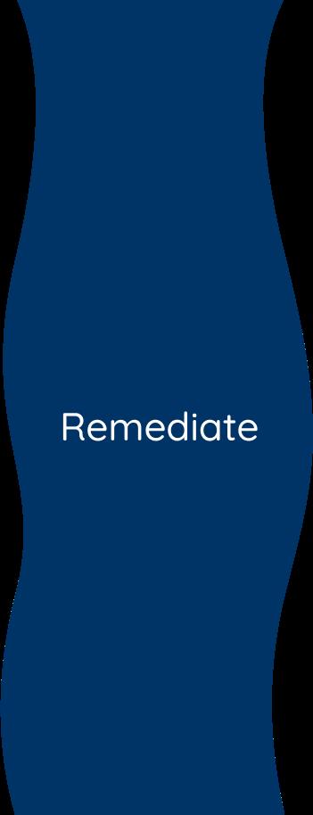 Remediate